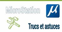 Trucs et Astuces MicroStation